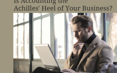 Is Accounting the Achilles' Heel of Your Business?